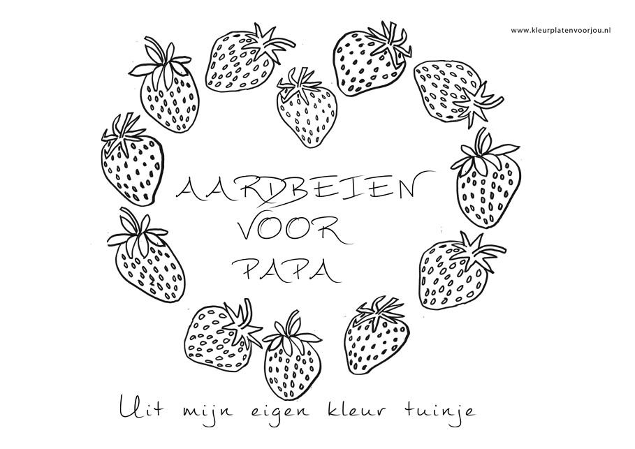 Kleurplaten Gelukkige Verjaardag Juf Aardbeien Voor Papa Kleurplaat Kleurplaten Voor Jou